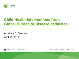 Child Health Interventions from Global Burden of Disease