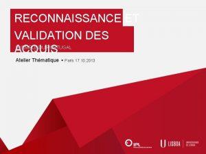 RECONNAISSANCE ET VALIDATION DES ACQUIS EXEMPLE DU PORTUGAL