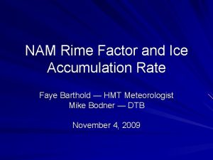 NAM Rime Factor and Ice Accumulation Rate Faye