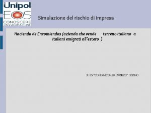 Simulazione del rischio di impresa Hacienda de Encomiendas