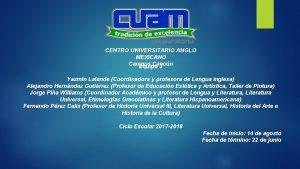 CENTRO UNIVERSITARIO ANGLO MEXICANO Campus Cancn Equipo 3
