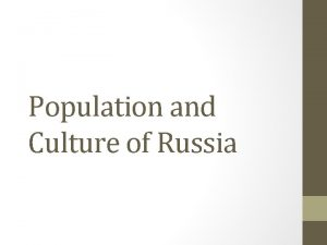 Population and Culture of Russia Population patterns 70