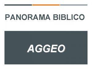 PANORAMA BIBLICO AGGEO AGGEO Aggeo in festa Re