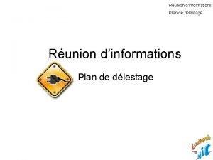 Runion dinformations Plan de dlestage Runion dinformations Plan