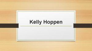 Kelly Hoppen History Kelly Hoppen Born Kelly Elaine