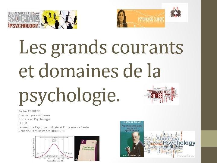 Les grands courants et domaines de la psychologie