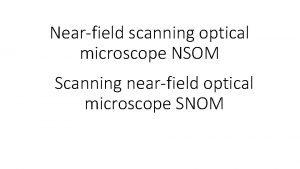 Nearfield scanning optical microscope NSOM Scanning nearfield optical