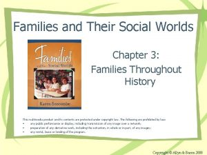Families and Their Social Worlds Chapter 3 Families