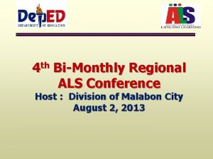 4 th BiMonthly Regional ALS Conference Host Division