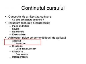 Continutul cursului Conceptul de arhitectura software Ce este