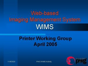 Webbased Imaging Management System WIMS Printer Working Group