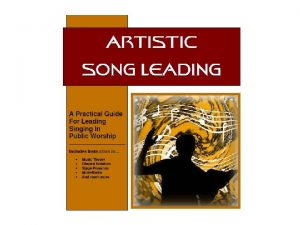 Artistic Song Leading Lesson 8 The Song Leader