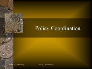 Policy Coordination Daniels and Van Hoose Policy Coordination