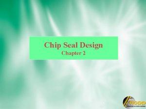 Chip Seal Design Chapter 2 Chip Seal Design