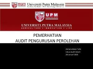 PEMERHATIAN AUDIT PENGURUSAN PEROLEHAN Zainora Abdul Talib Ketua