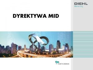 DYREKTYWA MID MID Measuring Instruments Directive Diehl Metering