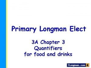 Primary Longman Elect 3 A Chapter 3 Quantifiers