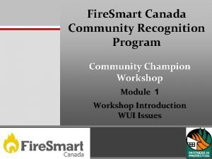 Fire Smart Canada Community Recognition Program Community Champion
