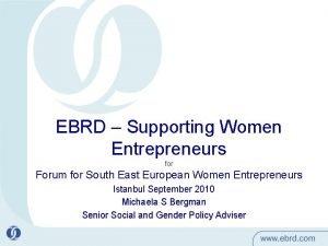 EBRD Supporting Women Entrepreneurs for Forum for South