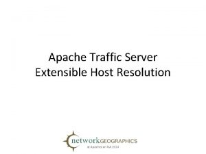 Apache Traffic Server Extensible Host Resolution at Apache