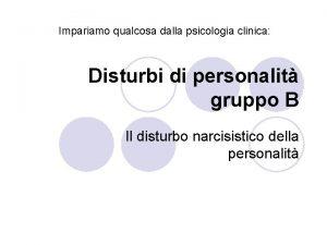 Impariamo qualcosa dalla psicologia clinica Disturbi di personalit