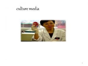 culture media 1 CULTURE AND THE MEDIUM CULTURE