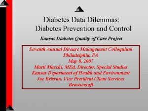 Diabetes Data Dilemmas Diabetes Prevention and Control Kansas