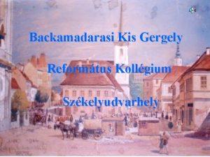 Backamadarasi Kis Gergely Reformtus Kollgium Szkelyudvarhely Grf Bethlen