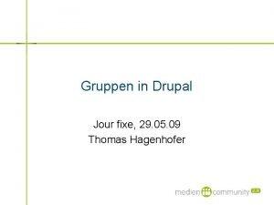 Gruppen in Drupal Jour fixe 29 05 09
