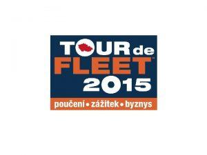 PREZENTACE TOUR DE FLEET 2015 Co je Tour