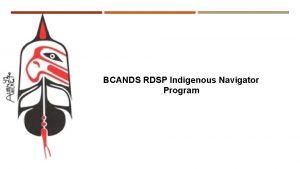 BCANDS RDSP Indigenous Navigator Program BC Aboriginal Network