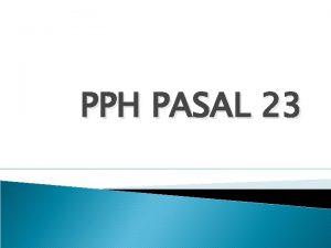 PPH PASAL 23 PENGERTIAN PPH PASAL 23 MENGATUR