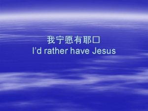 Id rather have Jesus Id rather have Jesus