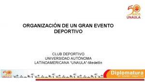 ORGANIZACIN DE UN GRAN EVENTO DEPORTIVO CLUB DEPORTIVO