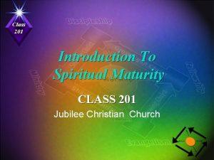 Class 201 Introduction To Spiritual Maturity CLASS 201