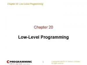 Chapter 20 LowLevel Programming Chapter 20 LowLevel Programming