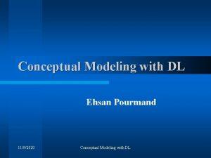 Conceptual Modeling with DL Ehsan Pourmand 1192020 Conceptual