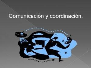 Comunicacin y coordinacin Proceso para una comunicacin eficaz