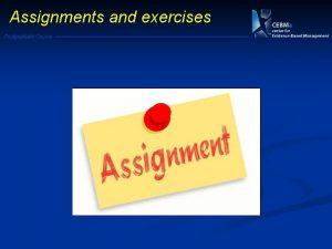 Assignments and exercises Postgraduate Course Assignments and exercises