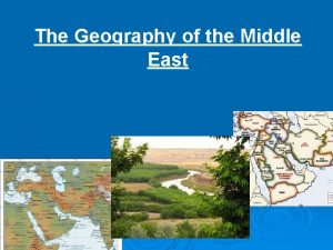 The Geography of the Middle East Unit 1
