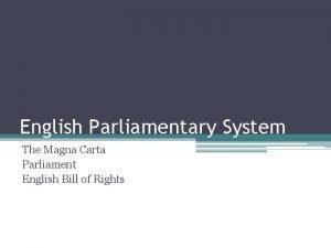 English Parliamentary System The Magna Carta Parliament English