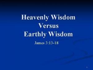 Heavenly Wisdom Versus Earthly Wisdom James 3 13