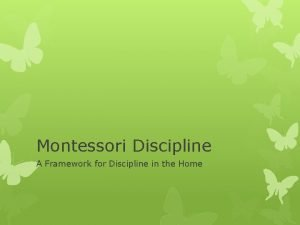 Montessori Discipline A Framework for Discipline in the