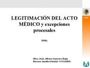 LEGITIMACIN DEL ACTO MDICO y excepciones procesales MMix