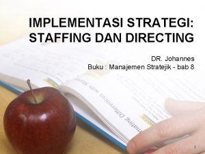 IMPLEMENTASI STRATEGI STAFFING DAN DIRECTING DR Johannes Buku