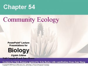 Chapter 54 Community Ecology Power Point Lecture Presentations