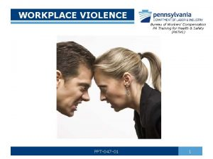 WORKPLACE VIOLENCE Bureau of Workers Compensation PA Training