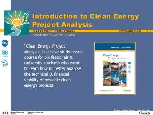 Introduction to Clean Energy Project Analysis Course Clean