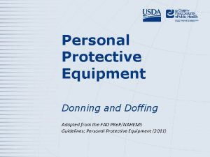 Personal Protective Equipment Donning and Doffing Adapted from