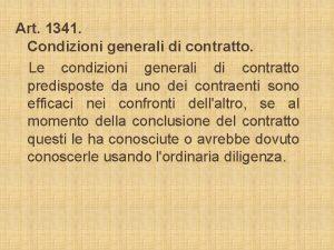 Art 1341 Condizioni generali di contratto Le condizioni